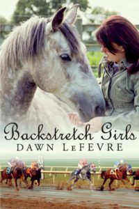 Backstretch Girls by Dawn LeFevre