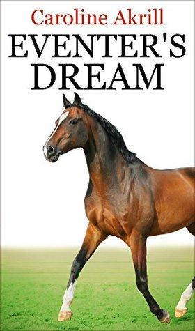 Eventer's Dream Caroline Akrill